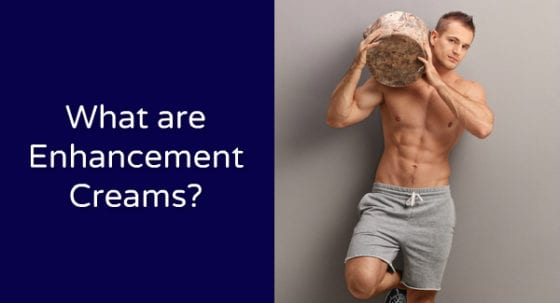 penis enlargement creams explained